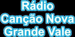 Rádio Canção Nova do Grande Vale