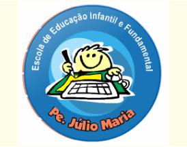 Escola de Educação Inf e Fundamental Pe. Julio Maria