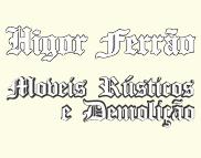 Higor Ferrão - Móveis Rústicos e Demolição