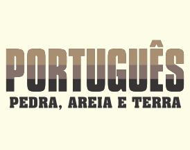 Português - Pedra, Areia e Terra